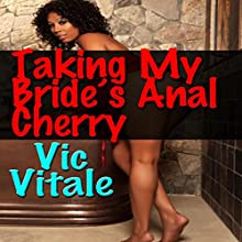 Taking My Bride's Anal Cherry Audiobook by Vic Vitale Narrated by Jim Masters