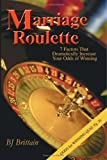 Marriage Roulette, B. Brittain, 0595365833