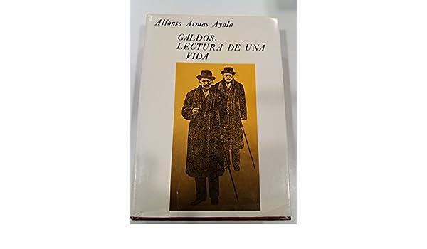 Amazon.com: Galdós: Lectura de una vida (Investigación) (Spanish Edition) (9788475805610): Alfonso Armas Ayala: Books