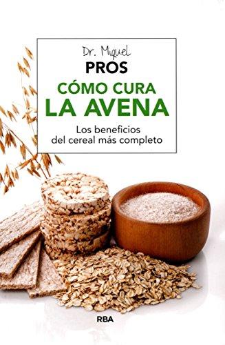 Cómo cura la avena. Los beneficios del cereal más completo