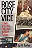 img - for Rose City Vice: Portland in the 70's   Dirty Cops and Dirty Robbers book / textbook / text book