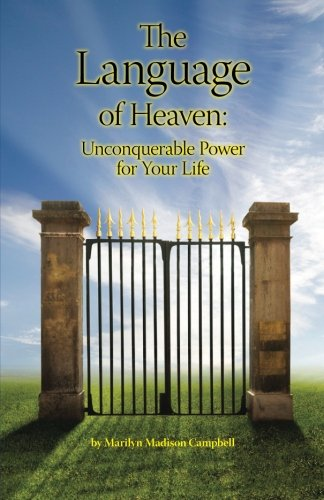 The Language Of Heaven: Unconquerable Power For Your Life by CreateSpace Independent Publishing Platform
