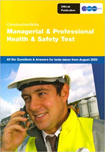 ConstructionSkills Managerial and Professional Health and Safety Test 2009: Issue 1: All the Questions and Answers (Construction Skills Profession)