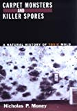 Carpet Monsters and Killer Spores, Nicholas P. Money, 0195172272