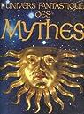 L'univers fantastique des mythes par Eliot