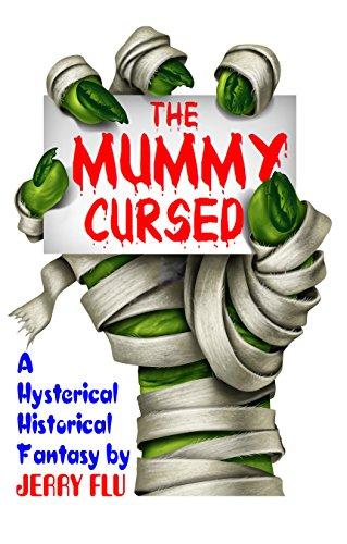 The Mummy Cursed!: A Hysterical Historical Fantasy (English Edition)