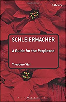 Book Schleiermacher: A Guide for the Perplexed (Guides for the Perplexed) by Theodore Vial (2013-08-01)