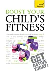 Boost Your Child's Fitness, Ceri Roberts, 144410750X