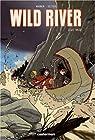 Wild River, Tome 1 : Le raid par Seiter