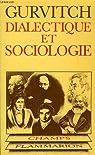 Dialectique et Sociologie par Gurvitch