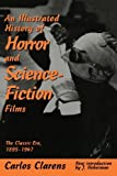 img - for An Illustrated History Of Horror And Science-fiction Films by Carlos Clarens (1997-08-22) book / textbook / text book