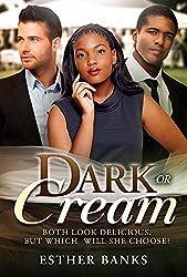 Dark Or Cream (Bwwm Romance Choices Book 1)