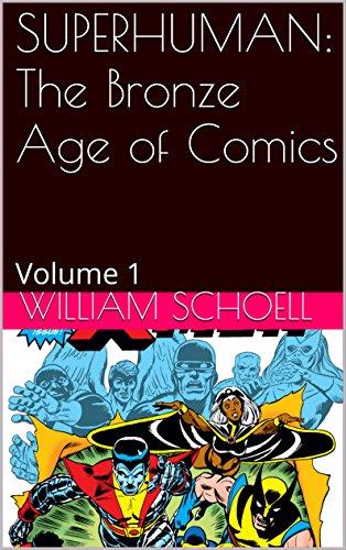 The Bronze Age of Comics: Superhuman Volume 1: Volume 1