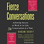 Fierce Conversations: Achieving Success at Work & in Life, One Conversation at a Time | Susan Scott