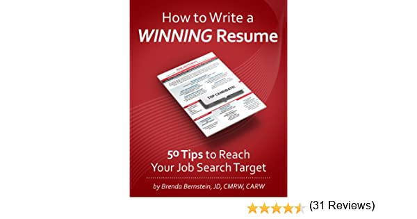 amazoncom how to write a winning resume 50 tips to reach your job search target ebook brenda bernstein kindle store