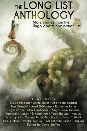 The Long List Anthology: More Stories from the Hugo Awards Nomination List (The Long List Anthology Series) (Volume 1)