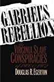 img - for Gabriel's Rebellion: The Virginia Slave Conspiracies of 1800 and 1802 book / textbook / text book