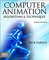 Computer Animation: Algorithms and Techniques, 3rd Edition Front Cover
