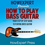 How to Play Bass Guitar | HowExpert Press