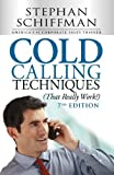 Cold Calling Techniques: That Really Work!
