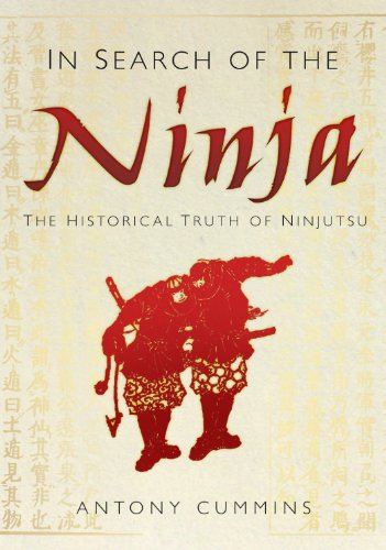 In Search of the Ninja The Historical Truth of Ninjutsu