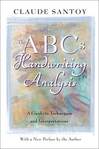 The ABC's of Handwriting Analysis: A Guide to Techniques and Interpretations by Claude Santoy (2001-03-02) by Marlowe & Co