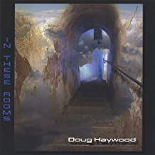 In These Rooms by Doug Haywood (2004-08-25)
