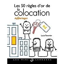 50 RÈGLES D'OR DE LA COLOCATION (LES)