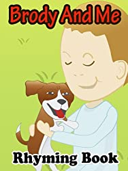 Brody And Me (Colorful Rhyming Picture Book For Young Children) (Brody The Puppy And Me 1)