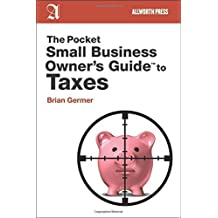 The Pocket Small Business Owner's Guide to Taxes (Pocket Small Business Owner's Guides) by Brian Germer (2012-10-09)
