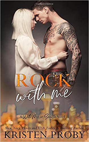 Read Rock With Me With Me In Seattle 4 By Kristen Proby