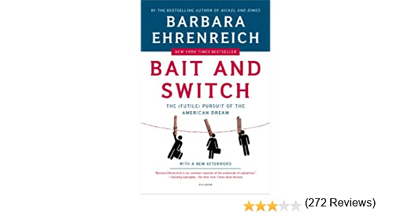 Bait and Switch: The (Futile) Pursuit of the American Dream ...