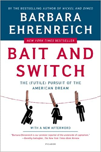 Bait And Switch The Futile Pursuit Of The American Dream Barbara  Bait And Switch The Futile Pursuit Of The American Dream Barbara  Ehrenreich  Amazoncom Books English Sample Essays also Thesis Statement Descriptive Essay  Good High School Essays