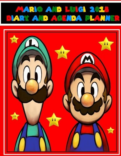 Mario and Luigi 2018 Diary and Agenda Planner: The mario and Luigi Diary and Planner for 2018.Great Christmas and Birthday Gift.Video Game ... and Pokemon Fans will love this.