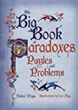 The Big Book of Puzzles and Paradoxes