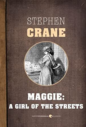 A review of stephen cranes novel maggie a girl of the streets