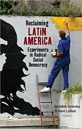 Reclaiming Latin America: Experiments in Radical Social Democracy by Geraldine Lievesley and Steve Ludlam (2009-06-11)