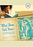 What These Girls Knew: How Girls Back Then Talk to Us Today (Women of Faith)