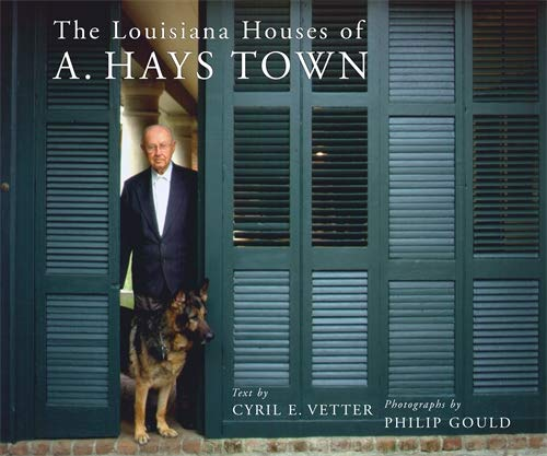 Louisiana Book - The Louisiana Houses of A. Hays Town