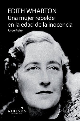 Descargar Libro Edith Warthon, Una Mujer En La Edad De La Inocencia: Biografía Jorge Freire