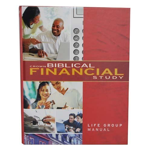 Crown Biblical Financial Study  Life Group Manual