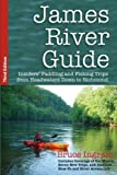 Search : James River Guide: Insiders' Paddling and Fishing Trips from Headwaters Down to Richmond