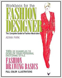 Buy Workbook For The Fashion Designer The Complete Guide To Fashion Illustration Book Online At Low Prices In India Workbook For The Fashion Designer The Complete Guide To Fashion Illustration Reviews