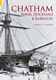 Chatham Naval Dockyard & Barracks by David T Hughes (2004-09-13)