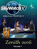 Skywatch TV: Biblical Prophecy - Zenith 2016