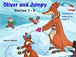 Oliver and Jumpy - the Cat Series, Stories 7-9, Book 3: Bedtime stories for children in illustrated picture book with short stories for early readers. (Oliver and Jumpy, the cat Series) by [Stejskal, Werner]