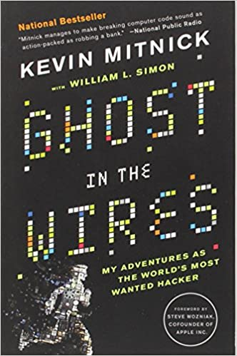 Ghost in the Wires: My Adventures as the World's Most Wanted
