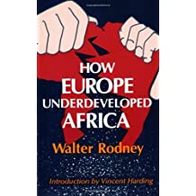 How Europe Underdeveloped Africa by Walter Rodney (1981-01-01)