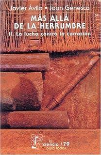 Más allá de la herrumbre, II. La lucha contra la corrosión (La Ciencia