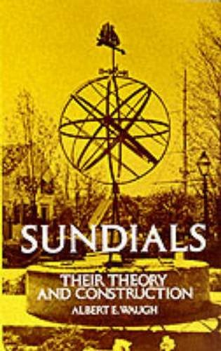 Sundials: Their Theory and Construction ()